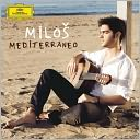 Mediterráneo by Miloš Karadaglic: CD Cover