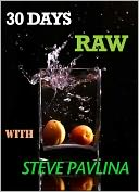 download 30 DAYS RAW WITH STEVE PAVLINA book