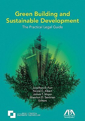 Green Building and Sustainable Development The Practical Legal Guide cover