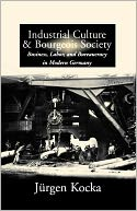 download Industrial Culture And Bourgeois Society book
