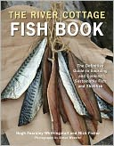 download The River Cottage Fish Book : The Definitive Guide to Sourcing and Cooking Sustainable Fish and Shellfish book