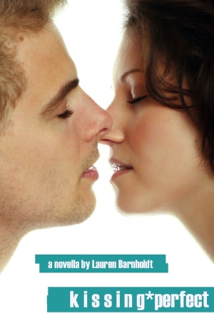 Kissing Perfect (A Young Adult Romance). nookbook