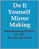 download Do It Yourself Mirror Making book