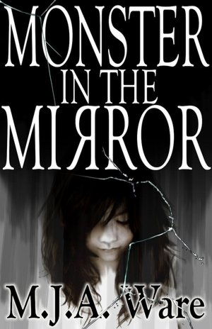 Monster in the Mirror - With Bonus Short Stories