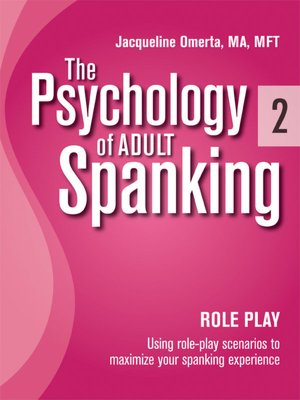 The Psychology of Adult Spanking, Vol. 2, Role Play: Using Role Play