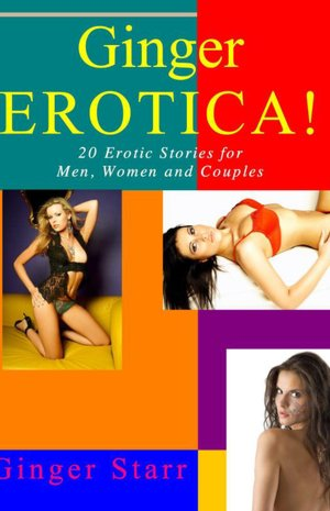 Ginger Erotica! 20 Erotic Stories for Men, Women and Couples. nookbook