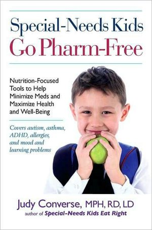 Special-Needs Kids Go Pharm-Free: Nutrition-Focused Tools to Help Minimize