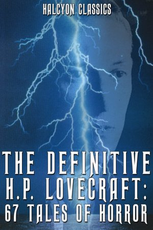 Works of H. P. Lovecraft (150+ works) Novellas, Stories, Poems and