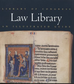 Library of Congress Law Library An Illustrated Guide cover