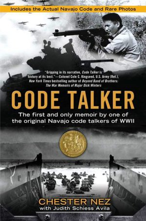 Download online books pdf Code Talker: The First and Only Memoir by One of the Original Navajo Code Talkers of WWII 9780425244234 in English by Chester Nez, Judith Schiess Avila RTF ePub
