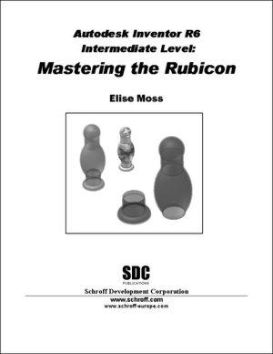 Autodesk Inventor Release 6 Intermediate Level Mastering the Rubicon cover