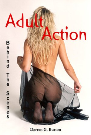 Adult Action: Behind The ScenesDarren G. Burton