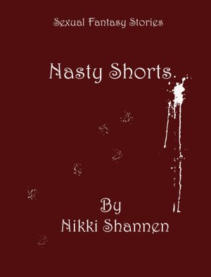 Sexual Fantasy Stories: Nasty Shorts. nookbook