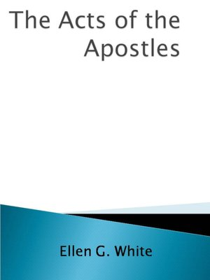 The Acts of the Apostles - Ellen G White