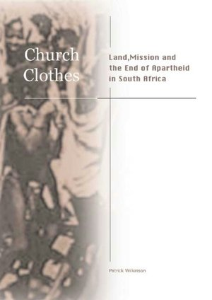 Church Clothes OrLandMissionand the End of Apartheid in South Africa cover