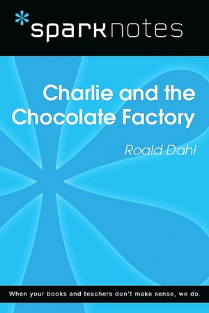 Charlie and the Chocolate Factory (SparkNotes Literature Guide Series) [NOOK Book]