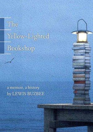 The Yellow-Lighted Bookshop: A Memoir, a History