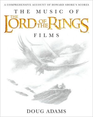 Ebooks downloadable The Music of the Lord of the Rings Films: A Comprehensive Account of Howard Shore's Scores, Book & CD PDB MOBI FB2