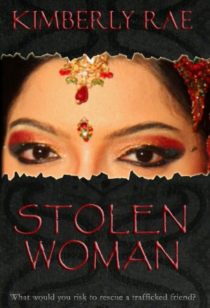Stolen Woman: What Would You Risk to Rescue a Trafficked Woman? (The breakout Chrisitan suspense/romance novel on human trafficking!)