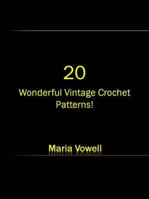 20 Wonderful Vintage Crochet Patterns 20 Wonderful Vintage Crochet