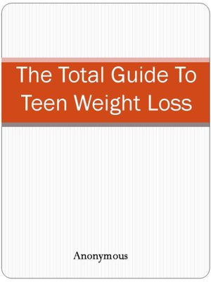 The Total Guide To Teen Weight Loss. nookbook