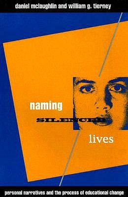 Naming Silenced Lives Personal Narratives and Processes of Educational Change cover