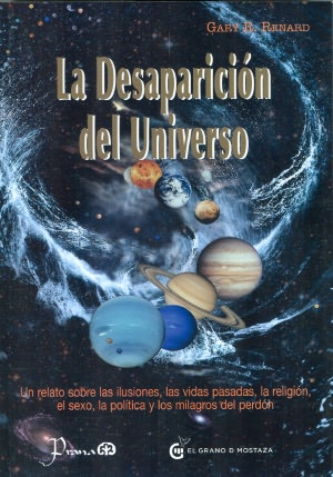 Download google books to pdf mac La desaparicion del Universo by Gary R. Renard 9786074571257 (English literature)