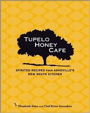 Tupelo Honey Cafe: Spirited Recipes from Asheville's New South Kitchen by Elizabeth Sims: NOOK Book Cover