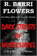 Dark Streets of Whitechapel (A Jack The Ripper Mystery) by R. Barri Flowers: NOOK Book Cover