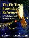 The Fly Tier's Benchside Reference in Techniques and Dressing Styles