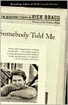 Free books to download to ipad 2 Somebody Told Me: The Newspaper Stories of Rick Bragg