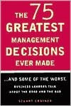 the 75 greatest management decisions ever Buy the 75 greatest management decisions ever made by stuart crainer (isbn: 9780814404911) from amazon's book store everyday low prices and free delivery on.