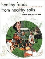 Healthy Foods from Healthy Soils: A Hands-on Resource for Teachers