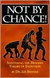 Not by Chance - Shattering the Modern Theory of Evolution