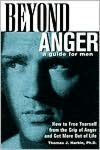 Beyond Anger: A Guide for Men: How to Free Yourself from the Grip of Anger and Get More Out of Life