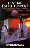 Google books full view download Crystal Enlightenment: The Transforming Properties of Crystals and Healing Stones PDF