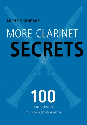 More Clarinet Secrets: 100 Quick Tips for the Advanced Clarinetist