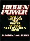 Mobi ebooks free download Hidden Power: How to Unleash the Power of Your Subconscious Mind iBook PDB 9780133868890 by James K. Van Fleet, Van Fleet James K (English literature)