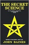 Secret Science: For the Physical and Spiritual Transformation of Man