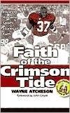 Faith of the Crimson Tide: Inspiring Alabama Sports Stories of Faith