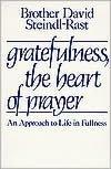 Gratefulness, the Heart of Prayer: An Approach to Life in Fullness