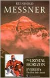 Ebook for logical reasoning free download Crystal Horizon: Everest - The First Solo Ascent 9780898865745 (English literature) ePub RTF MOBI by Reinhold Messner