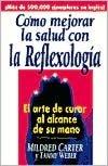 New books download Como Mejorar la Salud Con la Reflexologia: El Arte de Curar al Alcance de su Mano  9780735201927 (English Edition) by Mildred Carter, Tammy Weber
