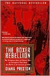 Boxer Rebellion: The Dramatic Story of China's War on Foreigners that Shook the World in the Summer of 1900