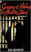 Free audiobook downloads for android tablets Someone Is Hiding on Alcatraz Island by Eve Bunting PDF (English literature)