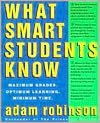 What Smart Students Know: Maximum Grades, Optimum Learning, Minimum Time