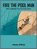 download FIRE THE POOL MAN (How to Maintain Your Pool Like a Pro) book