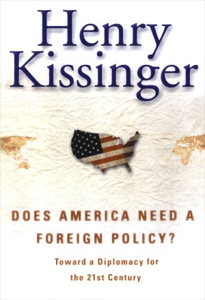 Download japanese textbook Does America Need a Foreign Policy?: Toward a New Diplomacy for the 21st Century by Henry Kissinger 9780743214902 (English literature)