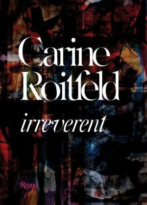 French audio book downloads Carine Roitfeld: Irreverent by Carine Roitfeld (English literature) 9780847833689 ePub