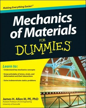 New books download free Mechanics of Materials For Dummies 9780470942734